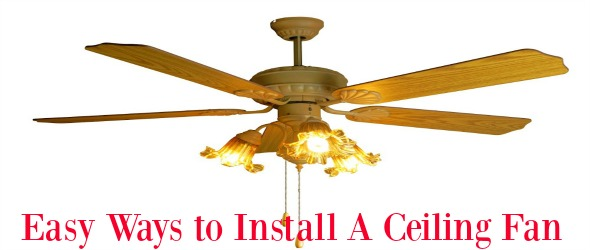 Easy ways to install ceiling fan murrieta homes and business aloadofball Choice Image