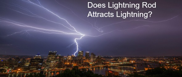 What Is A Lightning Rod And How Does It Work In